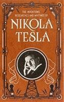 Inventions, Researches and Writings of Nikola Tesla (Barnes &; Noble Collectible Classics: Omnibus Edition)
