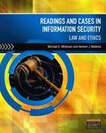 Readings and Cases in Information Security: Law and Ethics