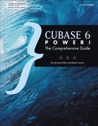 Cubase 6 power! : robert guerin: 9781435460225.