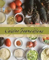 Le Cordon Bleu Cuisine Foundations Classic Recipes