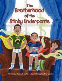 The Brotherhood of the Stinky Underpants