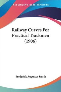 Railway Curves for Practical Trackmen (1906)