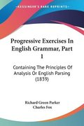 Progressive Exercises In English Grammar, Part 1