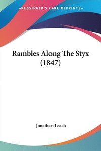 Rambles Along The Styx (1847)