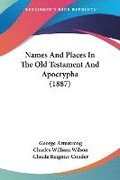 Names and Places in the Old Testament and Apocrypha (1887)