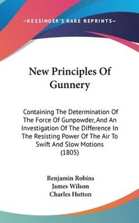 New Principles Of Gunnery