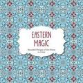 Eastern Magic: Beautiful Designs of the Orient Coloring Book for Adults