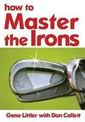How To Master The Irons