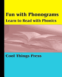 Fun With Phonograms: Learn To Read With Phonics