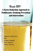 Heads UP, A Harm Reduction Approach to Problematic Drinking Prevention and Intervention: A Manualized Treatment Program