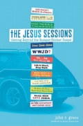 The Jesus Sessions: Getting Beyond the Bumper-Sticker Gospel
