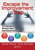 Escape the Improvement Trap