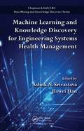 Machine Learning and Knowledge Discovery for Engineering Systems Health Management