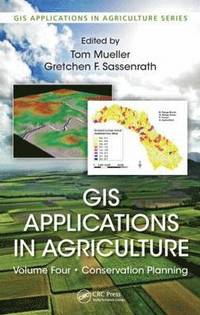 GIS Applications in Agriculture, Volume Four