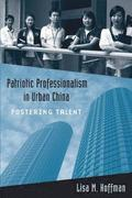 Patriotic Professionalism in Urban China