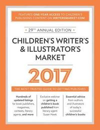 Children's Writer's &; Illustrator's Market 2017