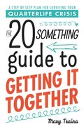Twentysomething Guide to Getting It Together