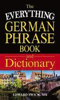 The Everything German Phrase Book &; Dictionary