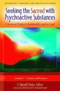 Seeking the Sacred with Psychoactive Substances [2 volumes]