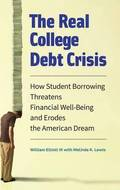 The Real College Debt Crisis