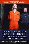 The Psychology of Hate Crimes as Domestic Terrorism [3 volumes]
