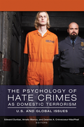 Psychology of Hate Crimes as Domestic Terrorism: U.S. and Global Issues [3 volumes]