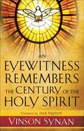Eyewitness Remembers the Century of the Holy Spirit