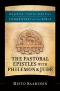 Pastoral Epistles with Philemon & Jude (Brazos Theological Commentary on the Bible)