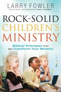 Rock-Solid Children's Ministry