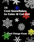 75 Cool Snowflakes To Color & Cut Out: Folding, Coloring and Cutting for Kids
