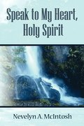 Speak to My Heart, Holy Spirit