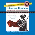 Politically Incorrect Guide to the American Revolution