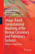 Image-Based Computational Modeling of the Human Circulatory and Pulmonary Systems