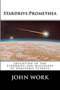 Stardrive: Promethea: Invention of the Stardrive and Discovery of Habitable Planets