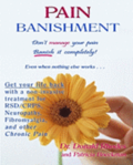 Pain Banishment. Don't Manage Your Pain. Banish It Completely! Even When Nothing Else Works...: A Non-Invasive Treatment For Rsd/Crps, Neuropathy, Fib