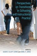 Perspectives on Transitions in Schooling and Instructional Practice