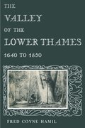 Valley of the Lower Thames 1640 to 1850