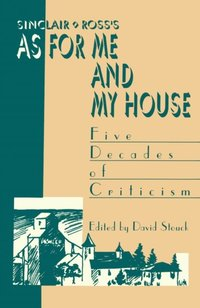 Sinclair Ross's &quote;As for Me and My House&quote;