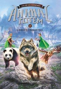 Animal totem : Les Betes Supremes : N(deg) 1 - Gardiens immortels