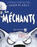 Les Mechants: Grand Mechant Loup = The Bad Guys in the Big Bad Wolf