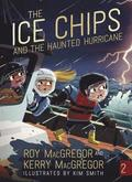 The Ice Chips and the Haunted Hurricane: Ice Chips Series