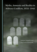 Myths, Amnesia and Reality in Military Conflicts, 1935-1945