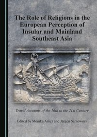 Role of Religions in the European Perception of Insular and Mainland Southeast Asia