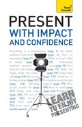 Present with Impact and Confidence: Teach Yourself