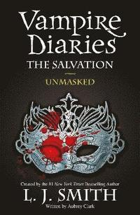 The Vampire Diaries: The Salvation: Unmasked