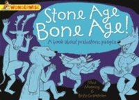 Wonderwise: Stone Age Bone Age!: a book about prehistoric people