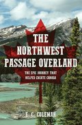 The Northwest Passage Overland
