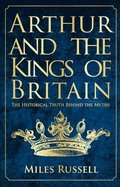 Arthur and the Kings of Britain