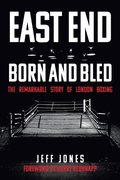 East End Born and Bled