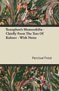 Xenophon's Memorabilia - Chiefly From The Text Of Kuhner - With Notes